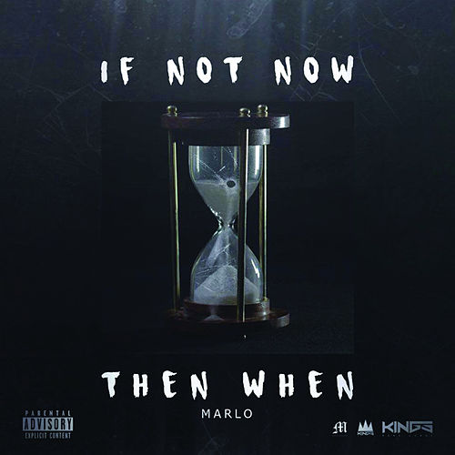 If Not Now Then When by Marlo