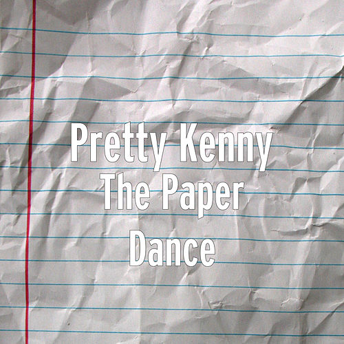 The Paper Dance by Pretty Kenny