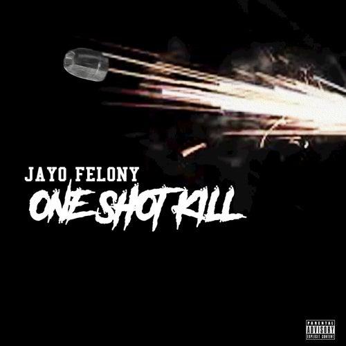 One Shot Kill by Jayo Felony