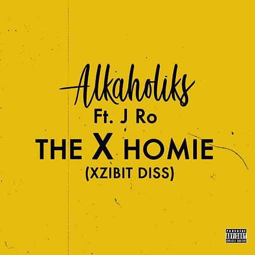 The X Homie (Xzibit Diss) by Tha Alkaholiks