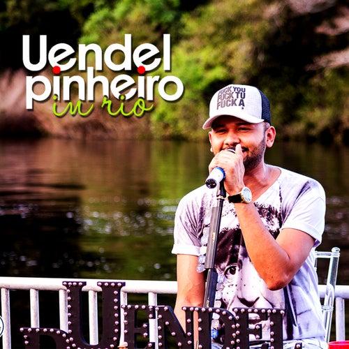 Uendel Pinheiro In Rio (Ao Vivo) de Uendel Pinheiro