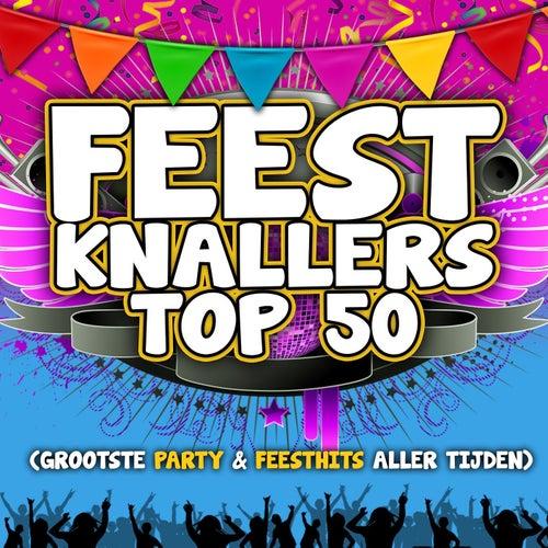 Feestknallers Top 50 (Grootste Party & Feesthits Aller Tijden) von Various Artists
