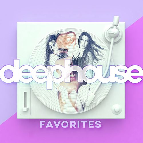 Deephouse Favorites by Various Artists