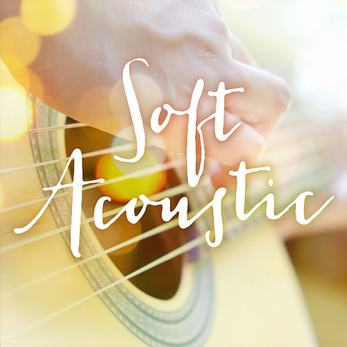 Soft Acoustic by Various Artists