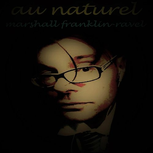 Au Naturel von Marshall Franklin-Ravel