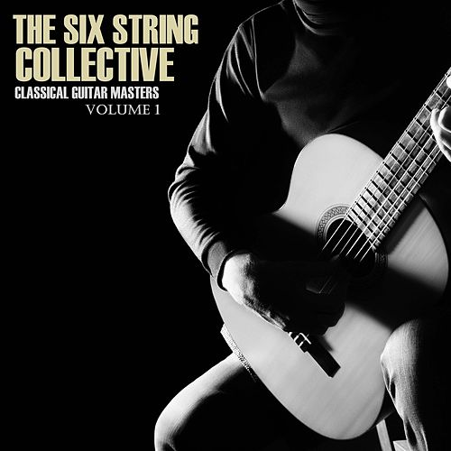 Classical  Masters, Volume 1 de The Six String Collective