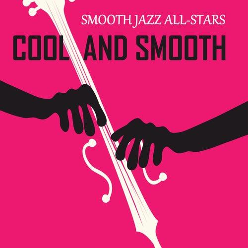 Cool and Smooth von Smooth Jazz Allstars