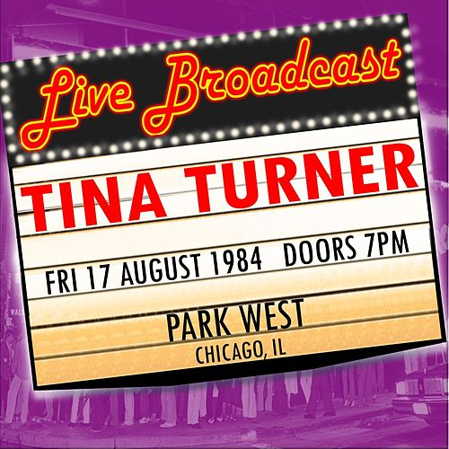 Live Broadcast -  17th August 1984 Park West, Chicago von Tina Turner