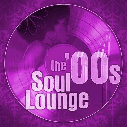 The 00s Soul Lounge de Various Artists