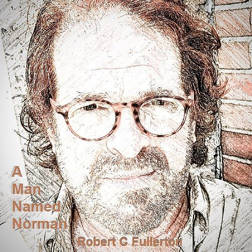 Man Named Norman by Robert C. Fullerton