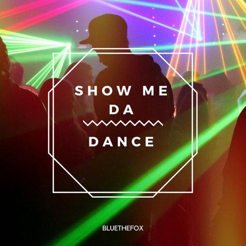 Show Me Da Dance by Bluethefox