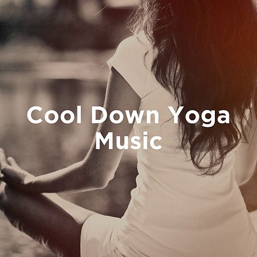 Cool Down Yoga Music von Various Artists