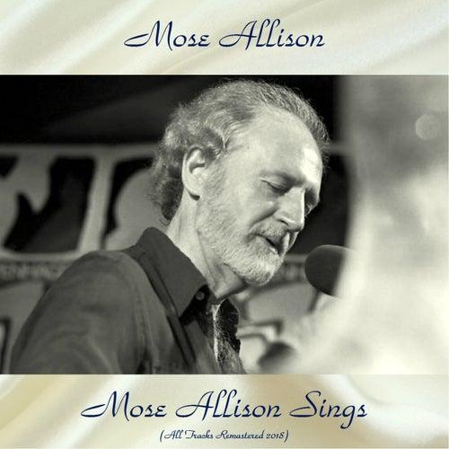 Mose Allison Sings (All Tracks Remastered 2018) de Mose Allison