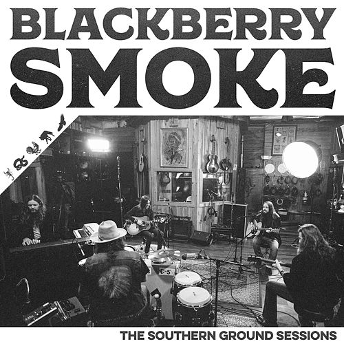 The Southern Ground Sessions de Blackberry Smoke
