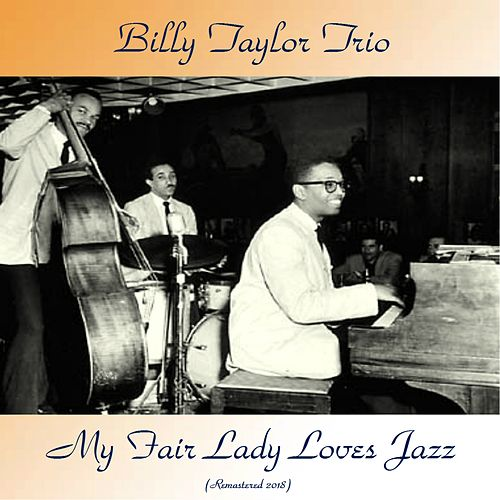 My Fair Lady Loves Jazz (Remastered 2018) de Billy Taylor
