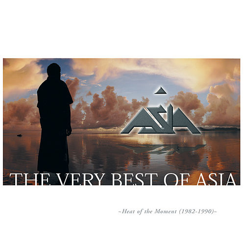 Heat Of The Moment: The Very Best Of Asia by Asia