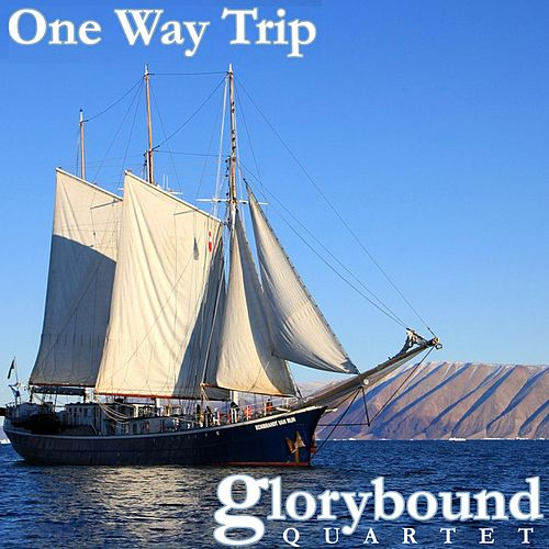 One Way Trip by Glorybound Quartet