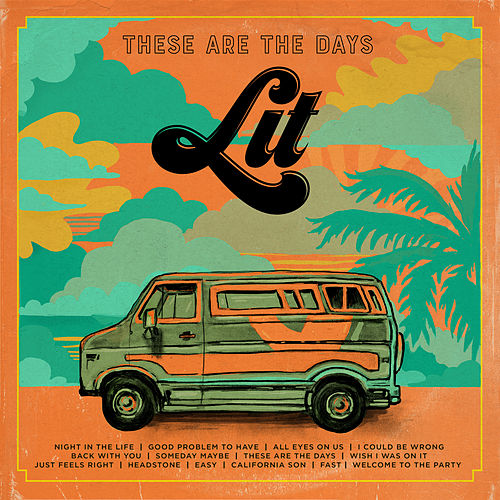 These Are the Days by Lit