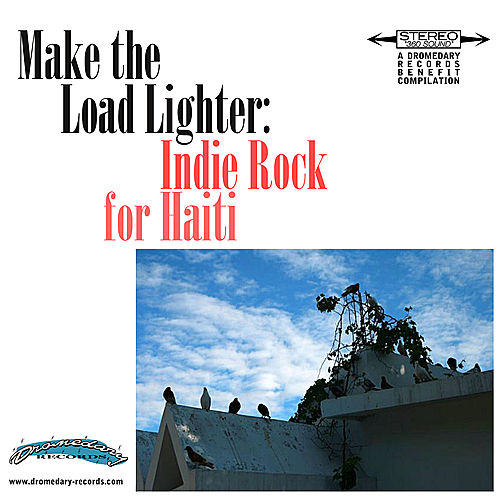 Make The Load Lighter: Indie Rock For Haiti de Various Artists