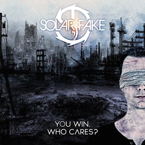You Win. Who Cares? von Solar Fake