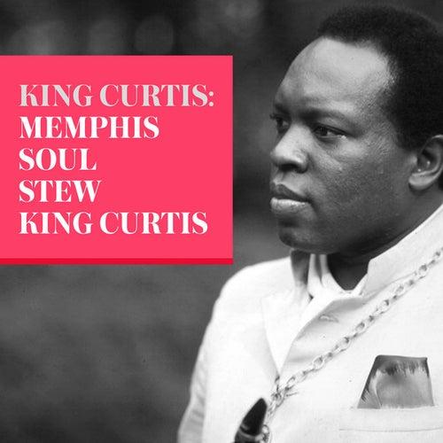 King Curtis: Memphis Soul Stew by King Curtis
