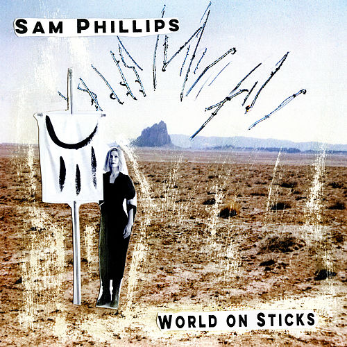 World on Sticks by Sam Phillips