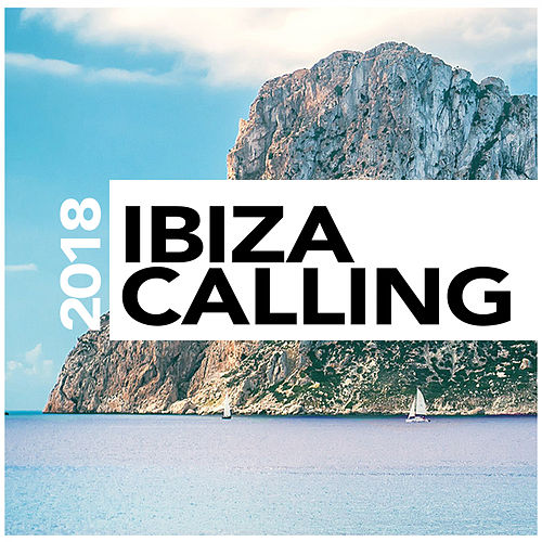 Ibiza Calling 2018 - EP von Various Artists