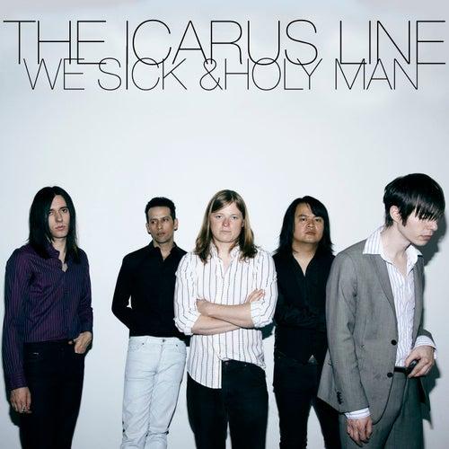 We Sick / Holy Man de The Icarus Line