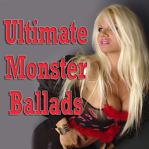 Ultimate Monster Ballads - Power Ballads de Various Artists