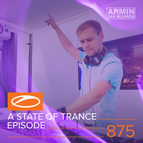 A State Of Trance Episode 875 von Various Artists
