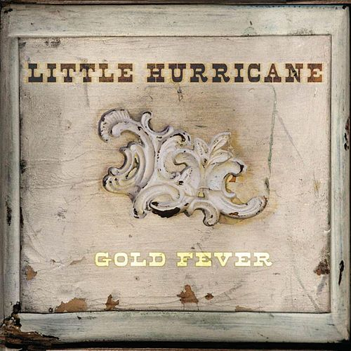 Gold Fever by Little Hurricane