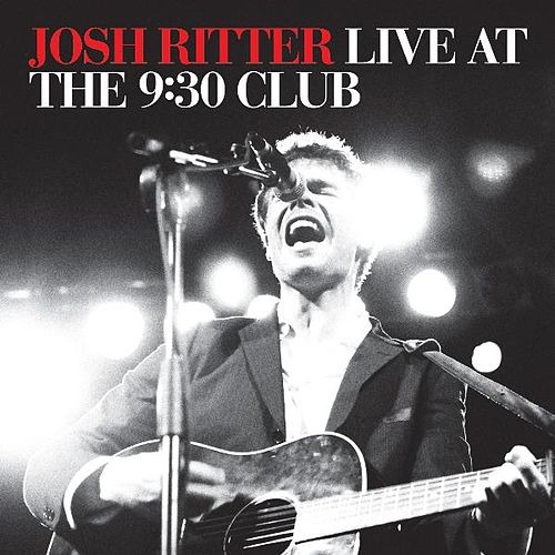Live At The 9:30 Club by Josh Ritter