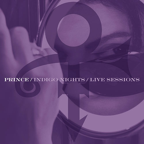 Indigo Nights / Live Sessions by Prince