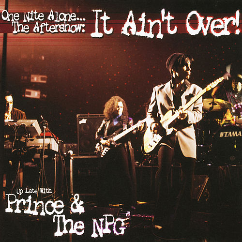 One Nite Alone... The Aftershow: It Ain't Over! (Up Late with Prince & The NPG) (Live) by Prince