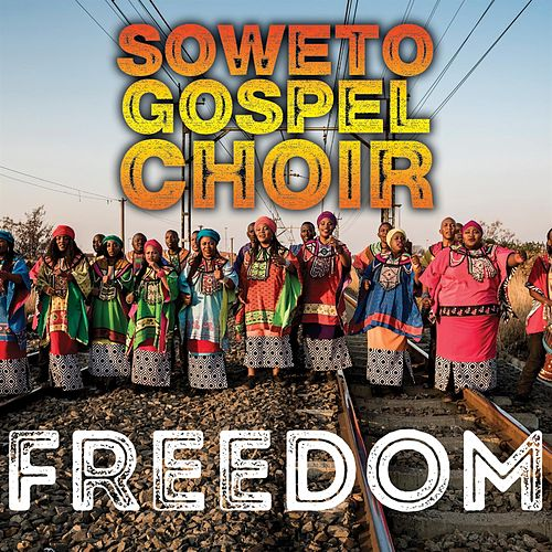 Freedom von Soweto Gospel Choir