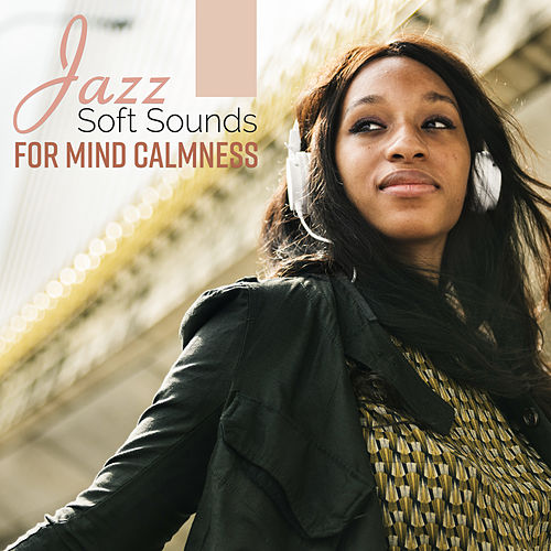Jazz Soft Sounds for Mind Calmness van Acoustic Hits