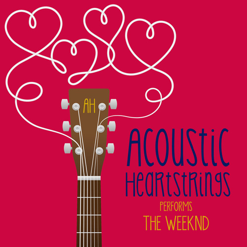 AH Performs The Weeknd de Acoustic Heartstrings