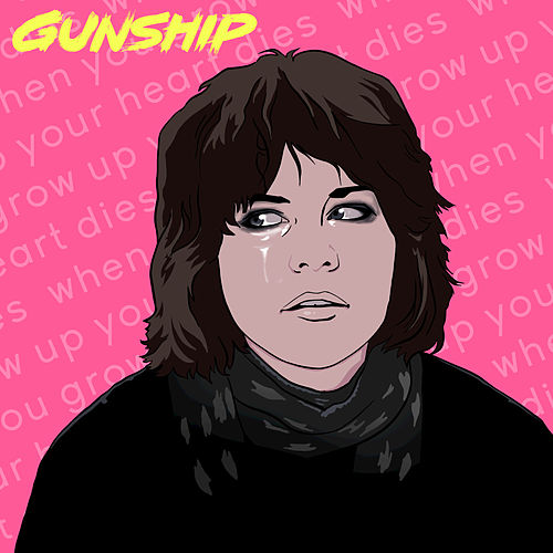 When You Grow up, Your Heart Dies by Gunship