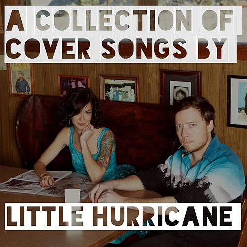 Stay Classy (A Collection of Covers by Little Hurricane) by Little Hurricane