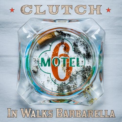 In Walks Barbarella by Clutch