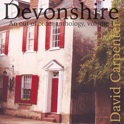 Devonshire (An Out of Order Anthology, Vol. 1) by David Carpenter the Velvet AxeMan