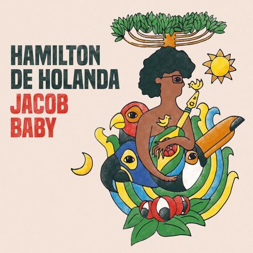 Jacob Baby by Hamilton de Holanda