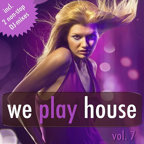 We Play House, Vol. 7 by Various Artists