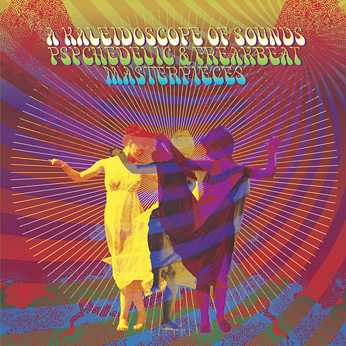 A Kaleidoscope Of Sounds: Psychedelic & Freakbeat Masterpieces von Various Artists
