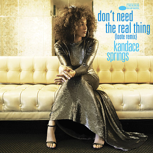Don't Need The Real Thing (Loote Remix) by Kandace Springs