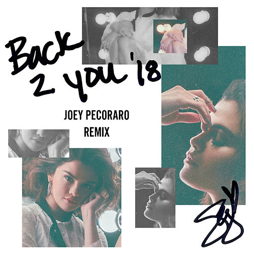 Back To You (Joey Pecoraro Remix) by Selena Gomez