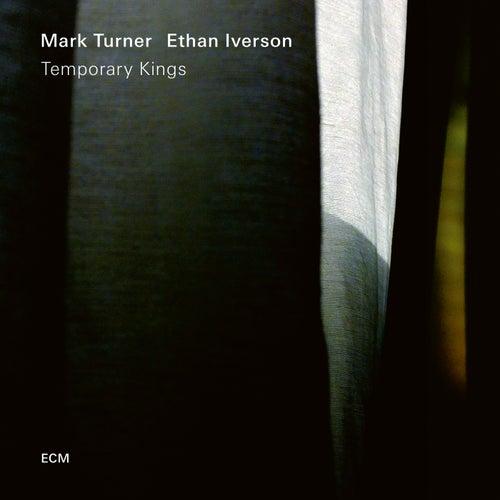Temporary Kings by Mark Turner