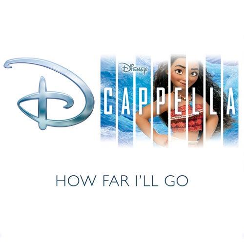 How Far I'll Go by D Cappella