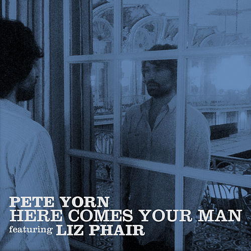 Here Comes Your Man di Pete Yorn