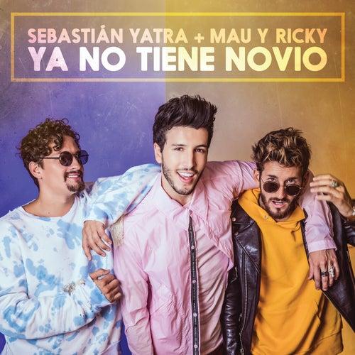 Ya No Tiene Novio de Sebastián Yatra, Mau Y Ricky